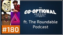 The Co-Optional Podcast - Episode 180 - The Co-Optional Podcast Ep. 180 ft. The Roundtable Podcast