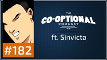 The Co-Optional Podcast - Episode 182 - The Co-Optional Podcast Ep. 182 ft. Sinvicta