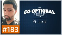 The Co-Optional Podcast - Episode 183 - The Co-Optional Podcast Ep. 183 ft. Lirik