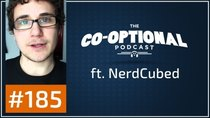 The Co-Optional Podcast - Episode 185 - The Co-Optional Podcast Ep. 185 ft. NerdCubed