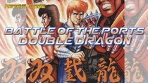 Battle of the Ports - Episode 6 - Double Dragon