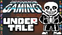 Did You Know Gaming? - Episode 146 - Undertale
