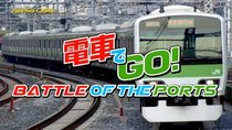 Battle of the Ports - Episode 52 - Densha de Go!