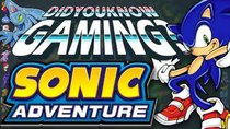 Did You Know Gaming? - Episode 99 - Sonic Adventure