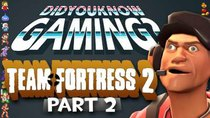 Did You Know Gaming? - Episode 105 - Team Fortress 2 (Part 2)
