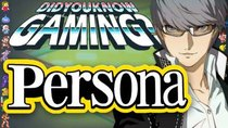Did You Know Gaming? - Episode 111 - Persona