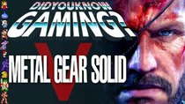 Did You Know Gaming? - Episode 112 - Metal Gear Solid 5