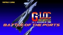 Battle of the Ports - Episode 98 - G.LOC Air Battle / G-LOC