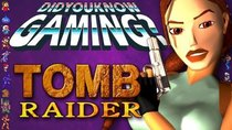 Did You Know Gaming? - Episode 232 - Tomb Raider