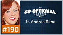 The Co-Optional Podcast - Episode 190 - The Co-Optional Podcast Ep. 190 ft. Andrea Rene