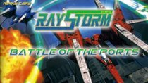 Battle of the Ports - Episode 139 - Raystorm / Layer Section II
