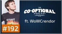The Co-Optional Podcast - Episode 192 - The Co-Optional Podcast Ep. 192 ft. Crendor