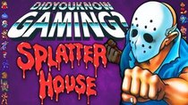Did You Know Gaming? - Episode 237 - Splatterhouse