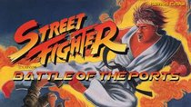 Battle of the Ports - Episode 161 - Street Fighter