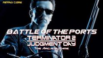Battle of the Ports - Episode 178 - Terminator 2 Judgment Day - The Arcade Game