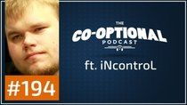 The Co-Optional Podcast - Episode 194 - The Co-Optional Podcast Ep. 194 ft. iNcontroL