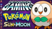 Did You Know Gaming? - Episode 240 - Pokémon Sun & Moon