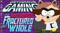 Did You Know Gaming? - Episode 241 - South Park: The Fractured But Whole