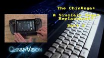 ChinnyVision - Episode 202 - The ChinVega+ Part 2 - A Sinclair Vega+ Replacement?