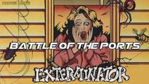 Battle of the Ports - Episode 197 - Exterminator