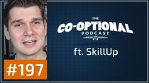 The Co-Optional Podcast - Episode 197 - The Co-Optional Podcast Ep. 197 ft. SkillUp