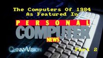 ChinnyVision - Episode 204 - Personal Computer News 1984 - Part 2