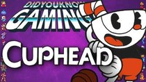 Did You Know Gaming? - Episode 244 - Cuphead