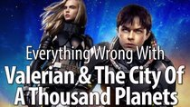 CinemaSins - Episode 7 - Everything Wrong With Valerian & The City Of A Thousand Planets