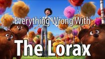 CinemaSins - Episode 10 - Everything Wrong With The Lorax