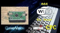 ChinnyVision - Episode 211 - Add WiFi to your Amstrad CPC
