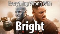 CinemaSins - Episode 11 - Everything Wrong With Bright