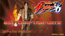 Battle of the Ports - Episode 203 - The King Of Fighters '96