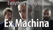 CinemaSins - Episode 16 - Everything Wrong With Ex Machina
