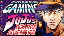 Did You Know Gaming? - Episode 254 - Anime Games: JoJo's Bizarre Adventure