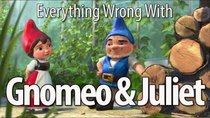 CinemaSins - Episode 23 - Everything Wrong With Gnomeo & Juliet