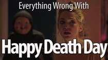 CinemaSins - Episode 25 - Everything Wrong With Happy Death Day