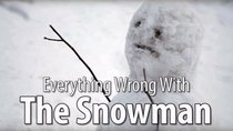 CinemaSins - Episode 34 - Everything Wrong With The Snowman