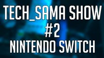 Aurelien_Sama: Tech_Sama Show - Episode 2 - Tech_Sama Show #2 : Nintendo Switch, AMD Ryzen