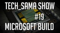 Aurelien_Sama: Tech_Sama Show - Episode 19 - Tech_Sama Show #19 : Microsoft Build, Tesla GV100