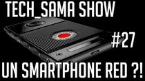 Aurelien_Sama: Tech_Sama Show - Episode 27 - Tech_Sama Show #27 : Un Smartphone Red?!