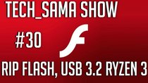 Aurelien_Sama: Tech_Sama Show - Episode 30 - Tech_Sama Show #30 : RIP Flash, USB 3.2, Ryzen 3
