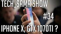 Aurelien_Sama: Tech_Sama Show - Episode 34 - Tech_Sama Show #34 : Iphone X, GTX 1070Ti