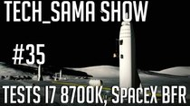 Aurelien_Sama: Tech_Sama Show - Episode 35 - Tech_Sama Show #35 : Tests I7 8700k, SpaceX BFR