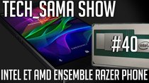 Aurelien_Sama: Tech_Sama Show - Episode 40 - Tech_Sama Show #40 : Intel et AMD ensemble ?! Razer Phone