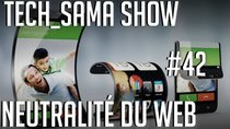Aurelien_Sama: Tech_Sama Show - Episode 42 - Tech_Sama Show #42 : Neutralité du web, Galaxy X pliable?