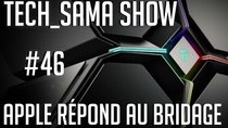 Aurelien_Sama: Tech_Sama Show - Episode 46 - Tech_Sama Show #46 : Apple répond au bridage