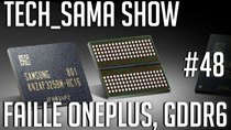 Aurelien_Sama: Tech_Sama Show - Episode 48 - Tech_Sama Show #48 : Faille OnePlus, GDDR6, Red Hydrogene One
