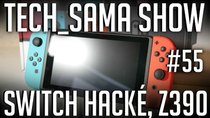 Aurelien_Sama: Tech_Sama Show - Episode 55 - Tech_Sama Show #55 : Switch Hacké ! Z390 et Rumeurs