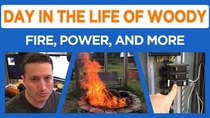 Day in the Life of Woody - Episode 4 - Fire, Power, and More