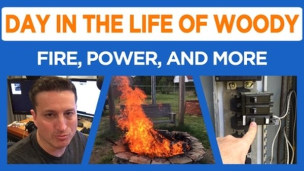Day in the Life of Woody - S2016E04 - Fire, Power, and More